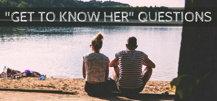 Get to know her questions
