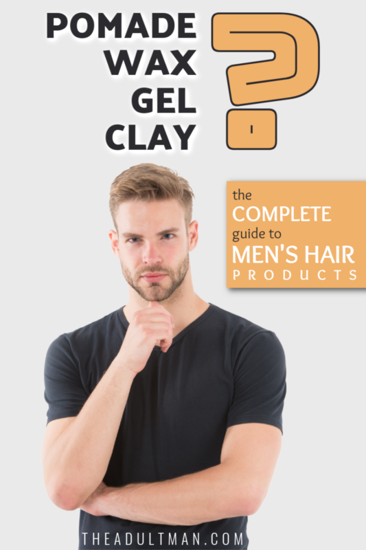Pomade vs Wax vs Gel vs Clay The Complete Guide to Mens Hair Products